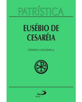 Patrística | Eusébio De Cesareia