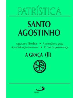 Coleção Patrística | Santo Agostinho | A Graça (II)