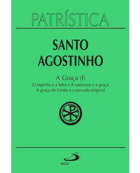 Coleção Patrística | Santo Agostinho | A Graça (I)
