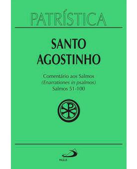 Coleção Patrística | Santo Agostinho | Comentários Aos Salmos 51-100