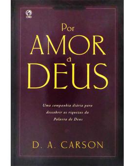 Por Amor a Deus | D. A. Carson