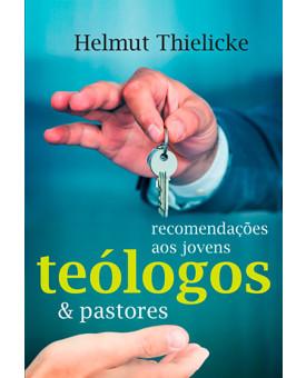 Livro Recomendações Aos Jovens Pastores E Teólogos | Helmut Thielicke