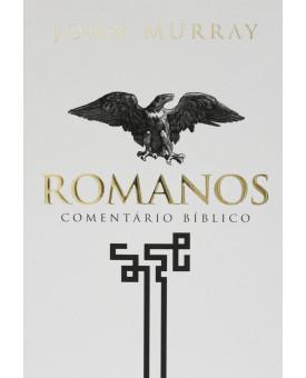 Romanos | Comentário Bíblico | John Murray