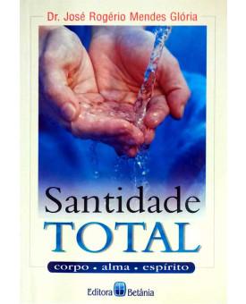 Santidade Total | José Rogério Mendes Glória