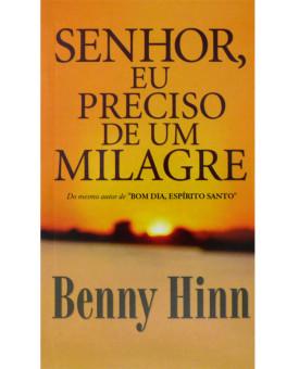 Senhor, Eu Preciso De Um Milagre | Formato Compacto | Benny Hinn