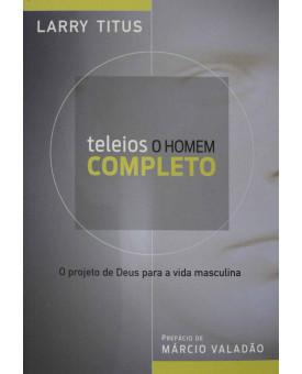 Livro Teleios o Homem Completo