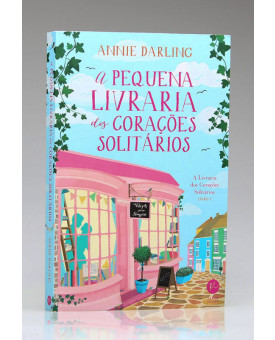 A Pequena Livraria dos Corações Solitários | Vol.1 | Annie Darling