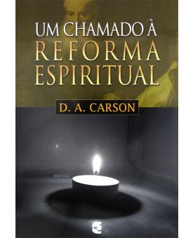 Um Chamado à Reforma Espiritual | D. A. Carson