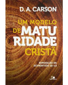 Um Modelo de Maturidade Cristã | D.A. Carson