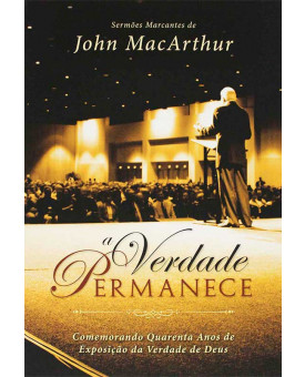 Livro A Verdade Permanece - John MacArthur