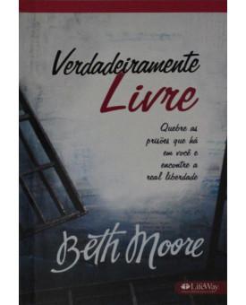 Livro Verdadeiramente Livre   Beth Moore