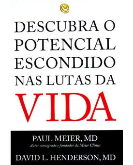 Descubra o Potencial Escondido nas Lutas da Vida | Paul Meier