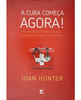 Livro A Cura Começa Agora! - Joan Hunter