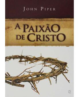A Paixão de Cristo | John Piper