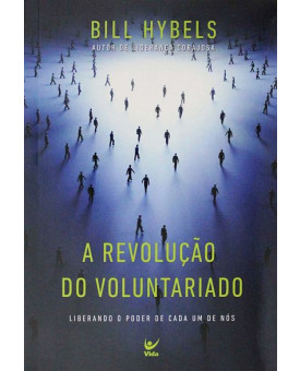 A Revolução do Voluntariado   Bill Hybels