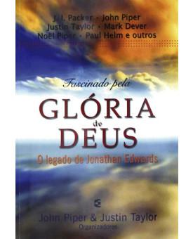 Fascinado Pela Glória de Deus | John Piper & Justin Taylor