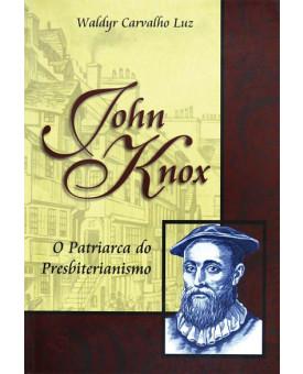 John Knox | Waldyr Carvalho Luz