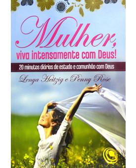 Livro Mulher, Viva Intensamente com Deus!