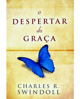 O Despertar da Graça | Charles R. Swindoll