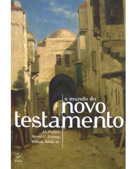 O Mundo do Novo Testamento | J. I. Packer; Merrill C. Tenney & William White Jr.