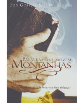 Palavras que Movem Montanhas | Don Gossett & E. W. Kenyon