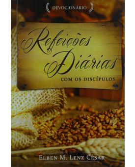Refeições Diárias Com Os Discípulos | Elben M. Lenz César