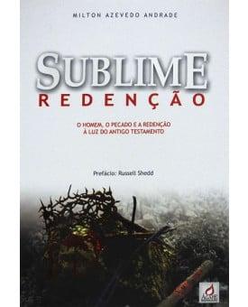 Sublime Redenção | Milton Azevedo Andrade
