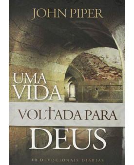 Uma Vida Voltada Para Deus | John Piper