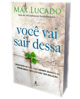 Livro Você Vai Sair Dessa - Max Lucado