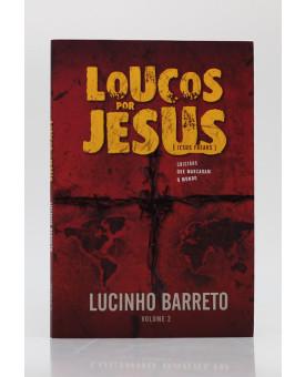 Loucos Por Jesus | Vol. 2 | Lucinho Barreto