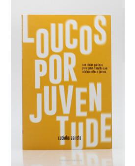 Loucos Por Juventude | Lucinho Barreto