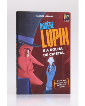 Arsène Lupin e a Rolha de Cristal | Maurice Leblanc | Pé da Letra
