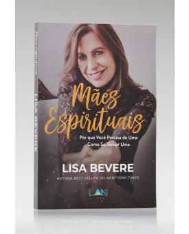 Mães Espirituais | Lisa Bevere