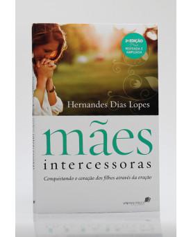Mães Intercessoras | Hernandes Dias Lopes