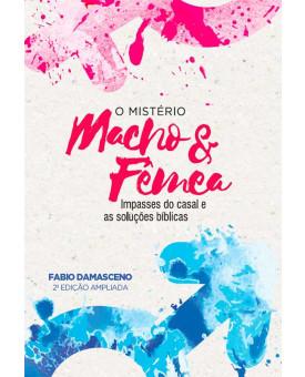 O Mistério Macho & Fêmea | Fabio Damasceno