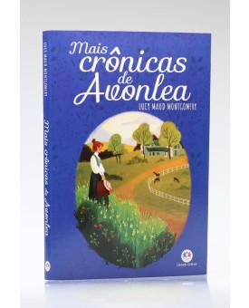 Mais Crônicas de Avonlea | Lucy Maud Montgomery
