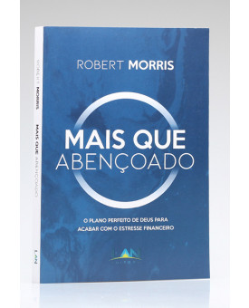Mais que Abençoado | Robert Morris