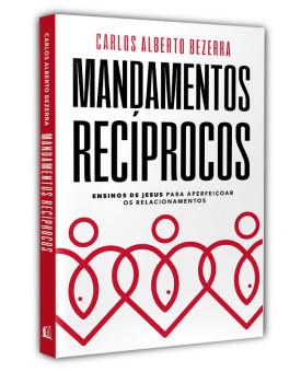 Mandamentos Recíprocos | Carlos Alberto Bezerra