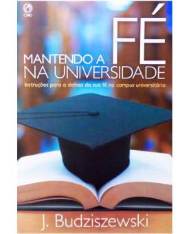 Mantendo a Fé Na Universidade | J. Budziszewski