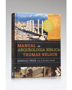 Manual de arqueologia bíblica Thomas Nelson | Randall Price e H. Wayne House