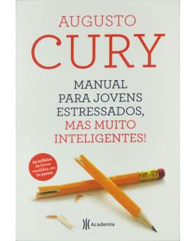 Manual para Jovens Estressados, mas muito inteligentes | Augusto Cury