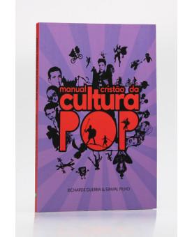 Manual Cristão da Cultura POP | Richarde Guerra & Sinval Filho