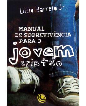 Manual de Sobrevivência Para o Jovem Cristão | Lucinho Barreto