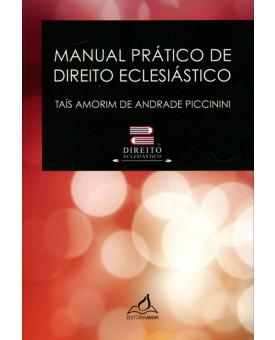 Manual Prático de Direito Eclesiástico | Taís Amorim de Andrade Piccinini