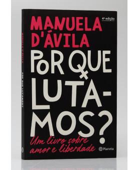 Por Que Lutamos? | Manuela D'ávila