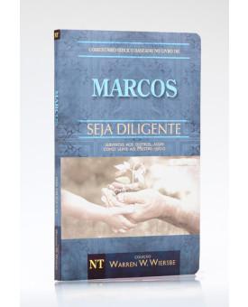 Seja Diligente | Marcos | Warren W. Wiersbe
