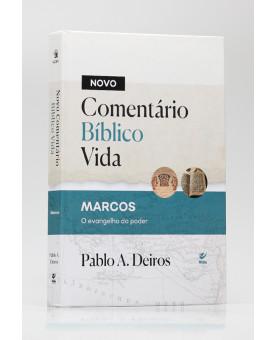 Novo Comentário Bíblico Vida | Marcos | Pablo A. Deiros