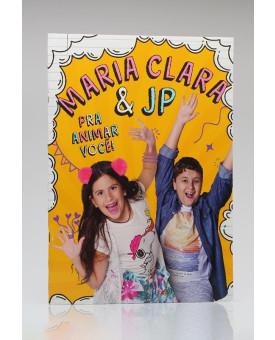 Para Animar Você! | Maria Clara e João Pedro