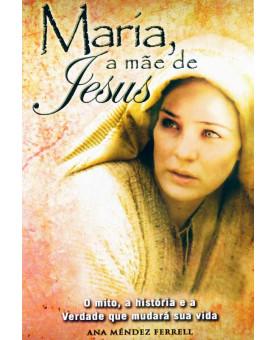 Maria, a Mães de Jesus | Ana Méndez Ferrel