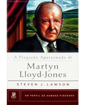 A Pregação Apaixonada de Martyn Lloyd-Jones | Um Perfil de Homens Piedosos